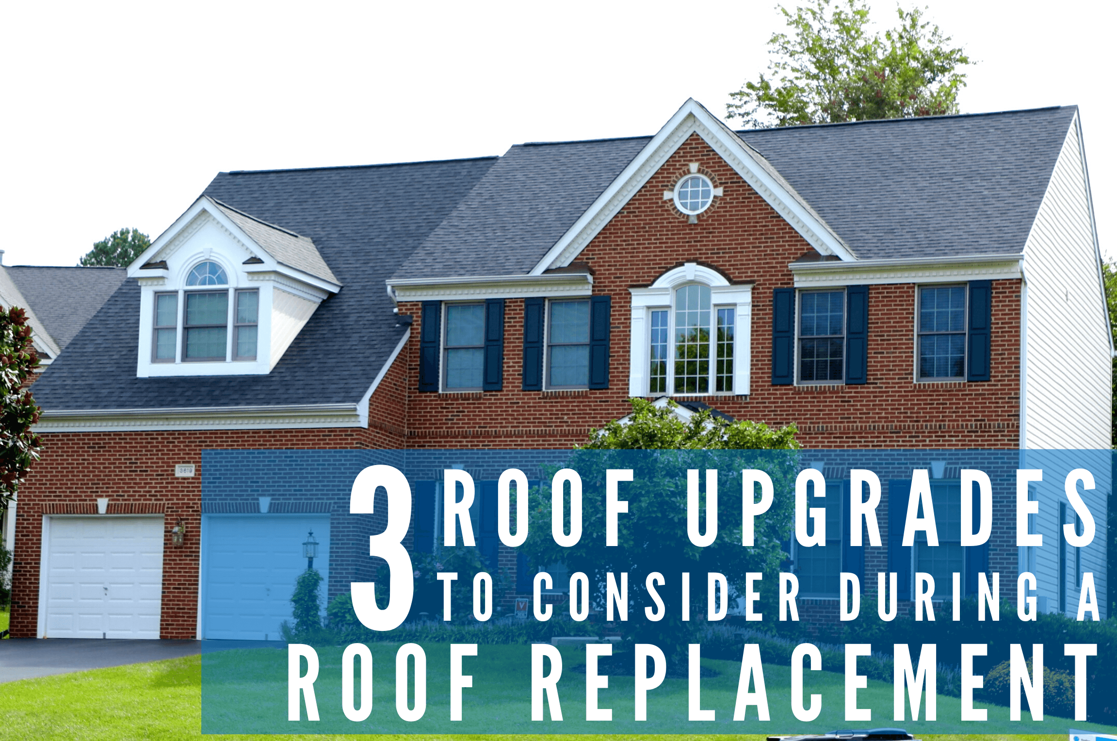 Upgrades to Consider During a Roof Replacement